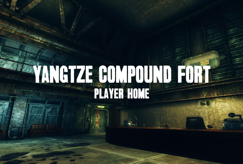 Yangtze Compound – Fort – Player Home