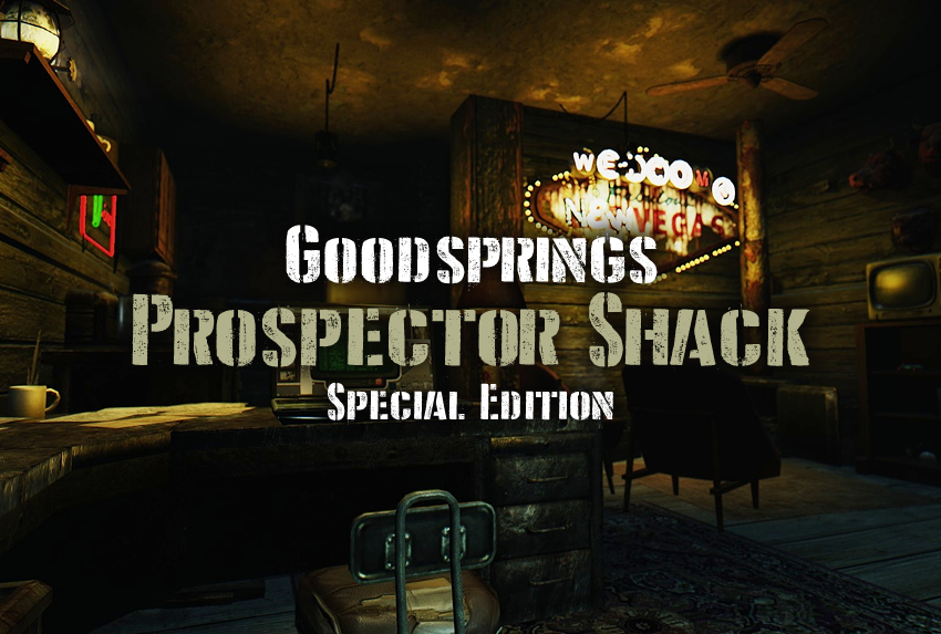 Goodsprings Prospector Shack -Special Edition-