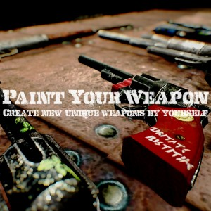 Paint Your Weapon – create new unique weapons by yourself