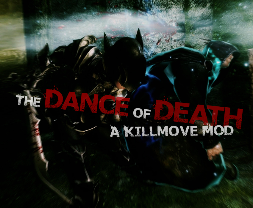 The Dance of Death – A Killmove Mod