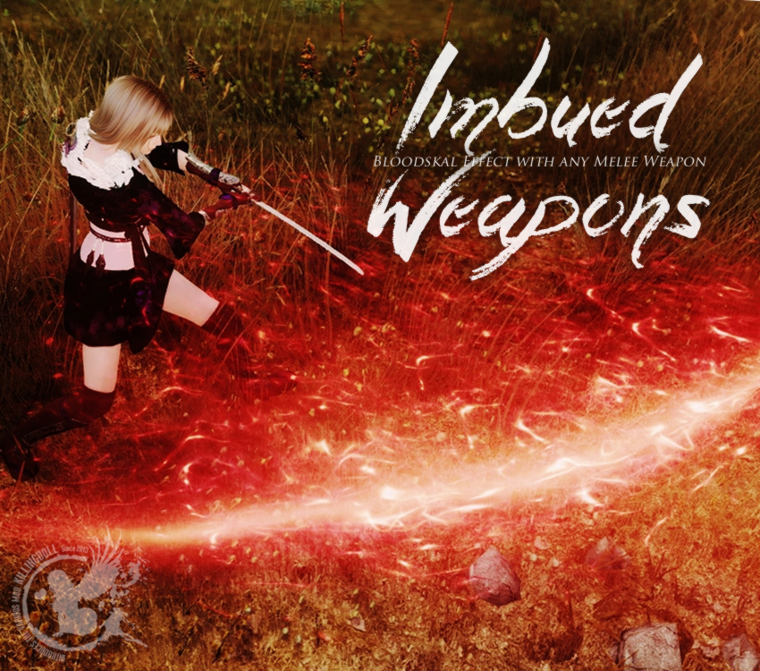 Imbued Weapons – Bloodskal Effect with any Melee Weapon