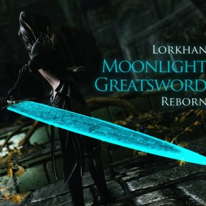 Lorkhan Moonlight Greatsword Reborn