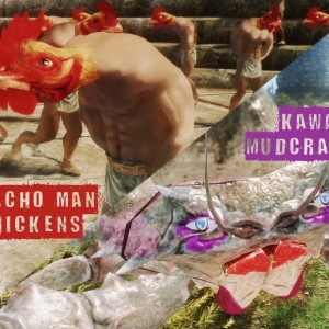 Macho Man Chickens & Kawaii Mudcrabs
