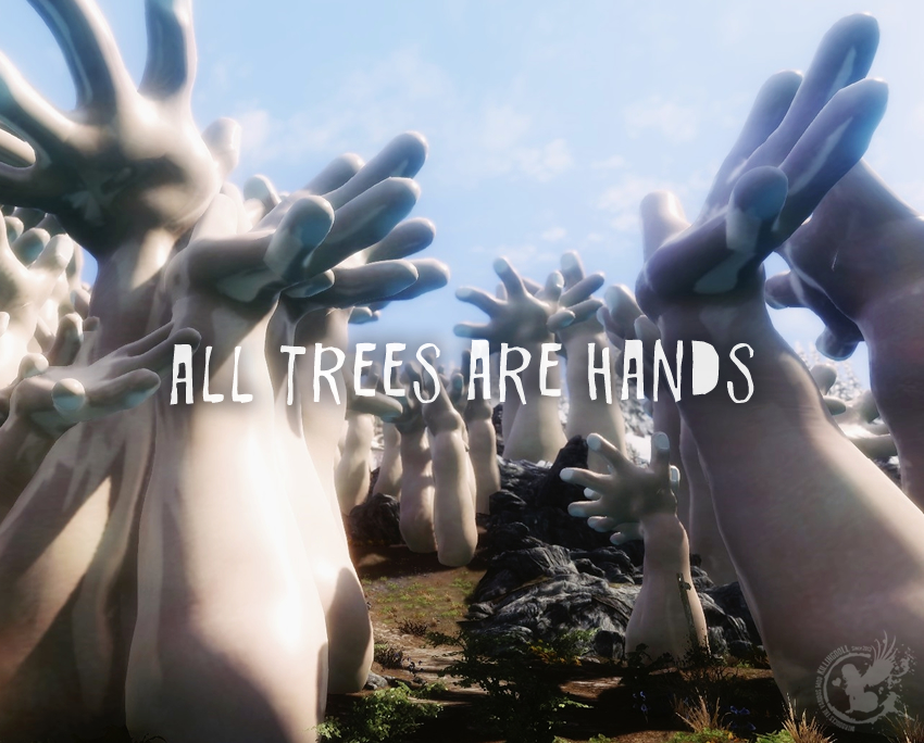 All Trees are Hands