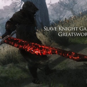 Slave Knight Gael Greatsword