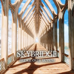 Skybridge – Bridge over Skyrim