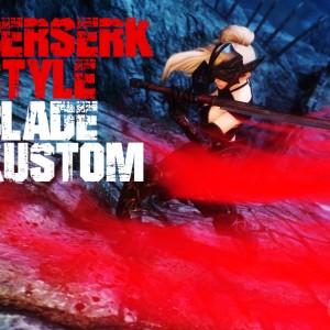 BerserkStyle Blade Kustom