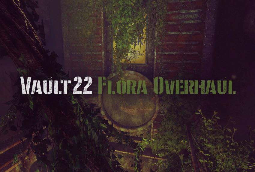 Vault 22 Flora Overhaul