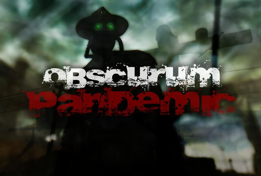 Obscurum – Pandemic