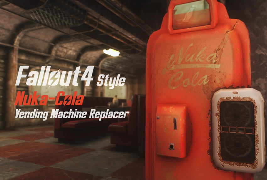 Fallout 4-Style Nuka-Cola Vending Machine Replacer
