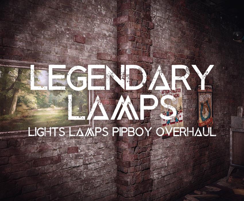 Legendary Lamps – Lights Lamps Pipboy Overhaul