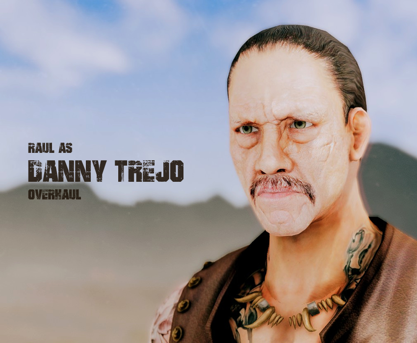Raul as Danny Trejo Overhaul