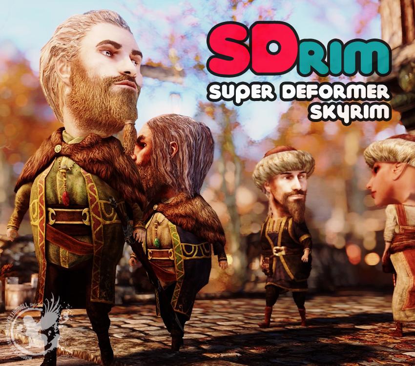 SDrim -Super Deformer Skyrim