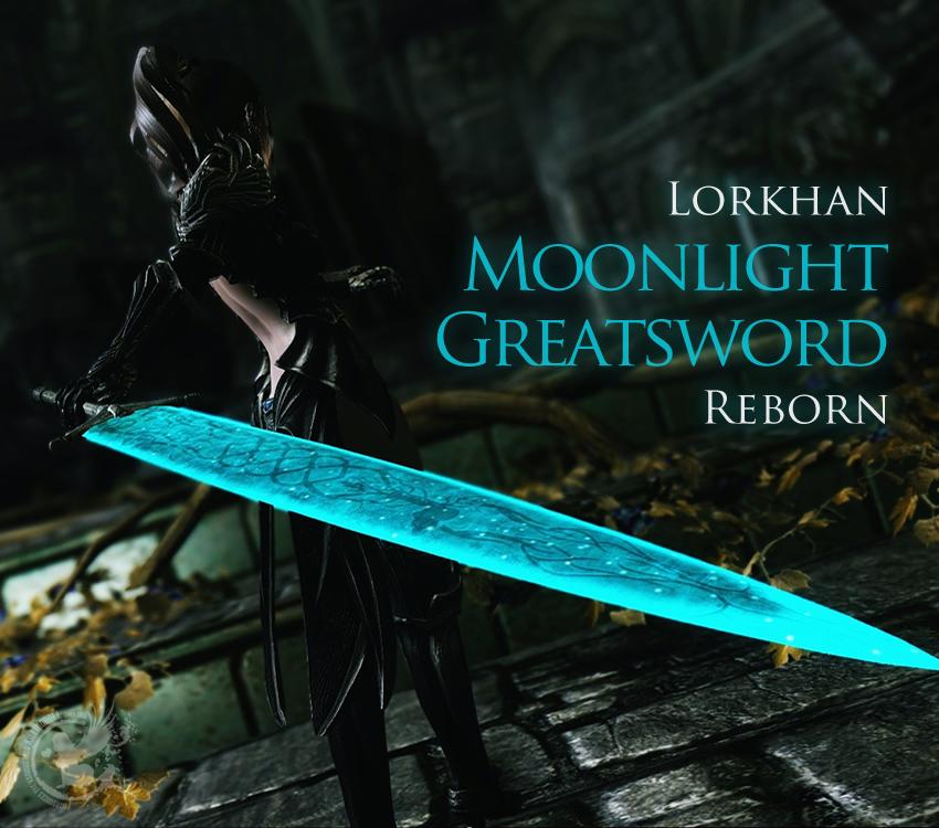Lorkhan Moonlight Greatsword Reborn