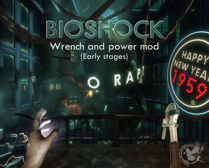 Bioshock Wrench and power mod (early stages)