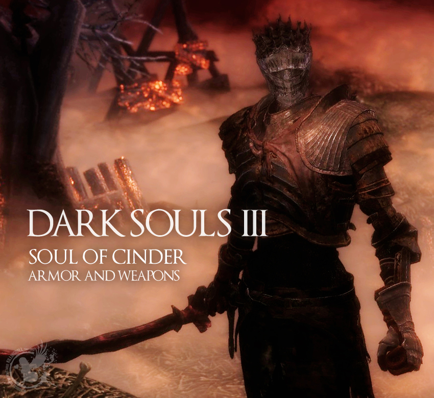 Dark Souls III Soul of Cinder Armor and Weapons